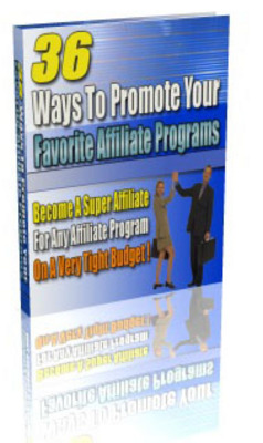 Product picture 36 Highly Profitable Ways to Promote Affiliate Programs